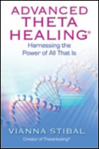 Advanced ThetaHealing® by Vianna Stibal
